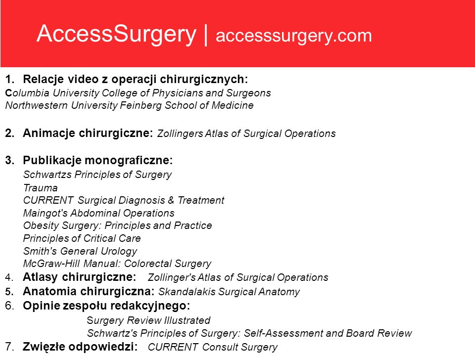 AccessSurgery | accesssurgery.com 1.Relacje video z operacji chirurgicznych: Columbia University College of Physicians and Surgeons Northwestern Unive