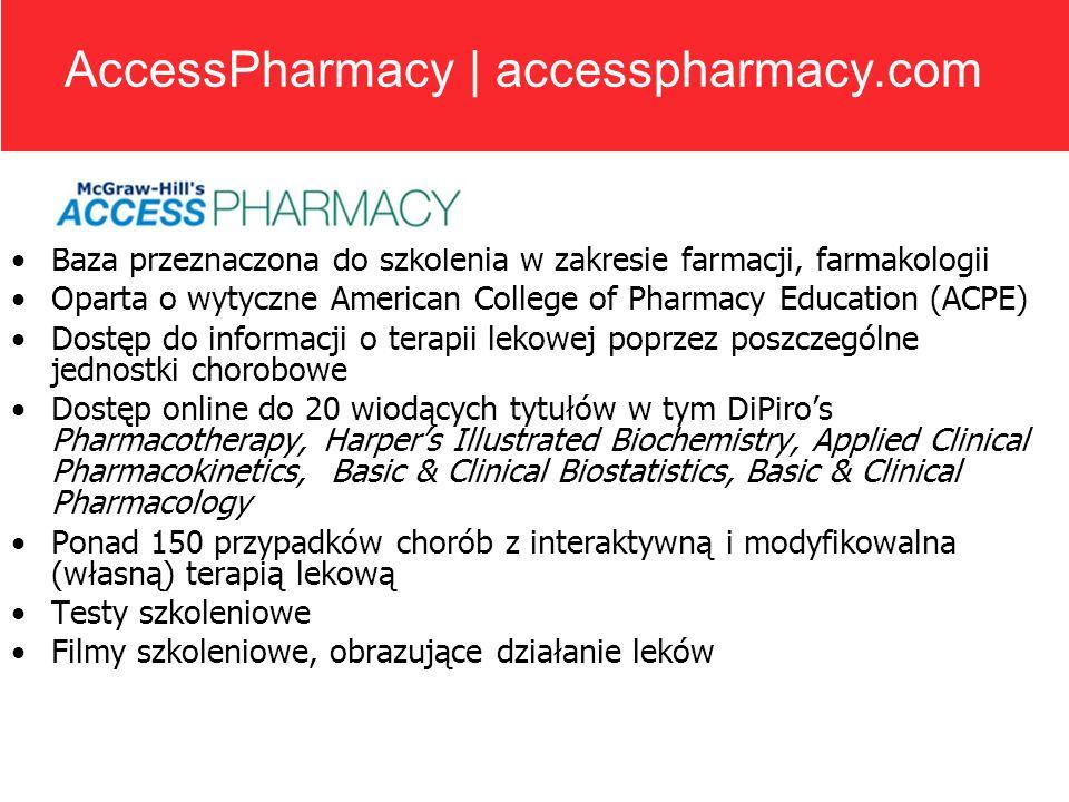 Baza przeznaczona do szkolenia w zakresie farmacji, farmakologii Oparta o wytyczne American College of Pharmacy Education (ACPE) Dostęp do informacji