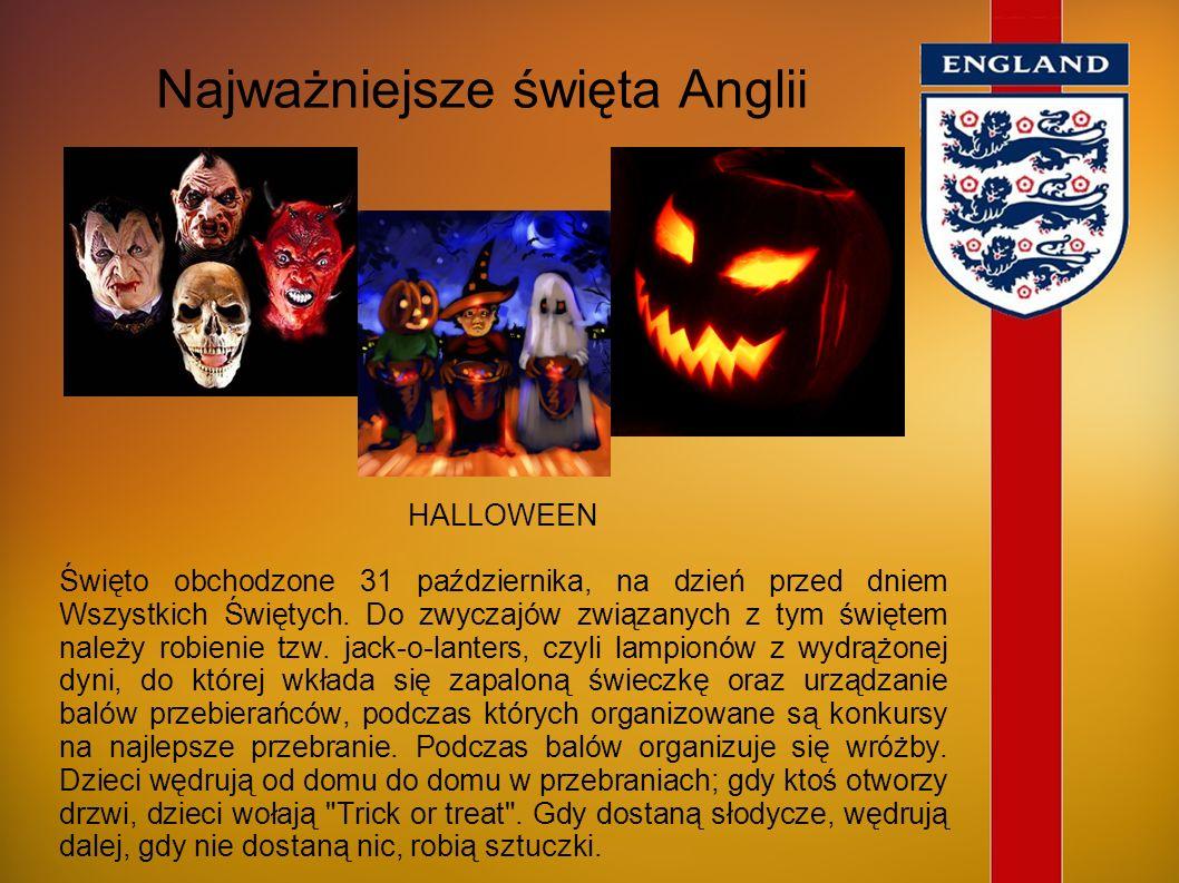 Najważniejsze święta Anglii GUY FAWKES' DAY (Bonfire Night) Czasami nazywany też Guy Fawkes' Night (5 listopada). Dzień ten upamiętnia nieudany zamach