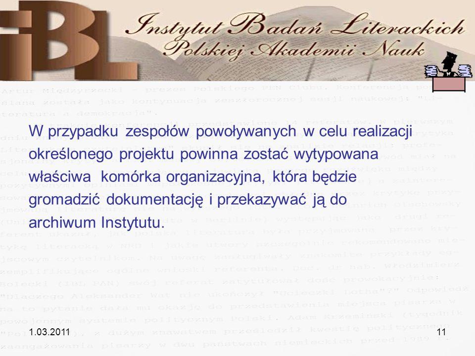 1.03.201111 W przypadku zespołów powoływanych w celu realizacji określonego projektu powinna zostać wytypowana właściwa komórka organizacyjna, która b