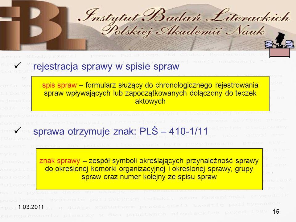 1.03.2011 15 rejestracja sprawy w spisie spraw sprawa otrzymuje znak: PLŚ – 410-1/11 spis spraw – formularz służący do chronologicznego rejestrowania