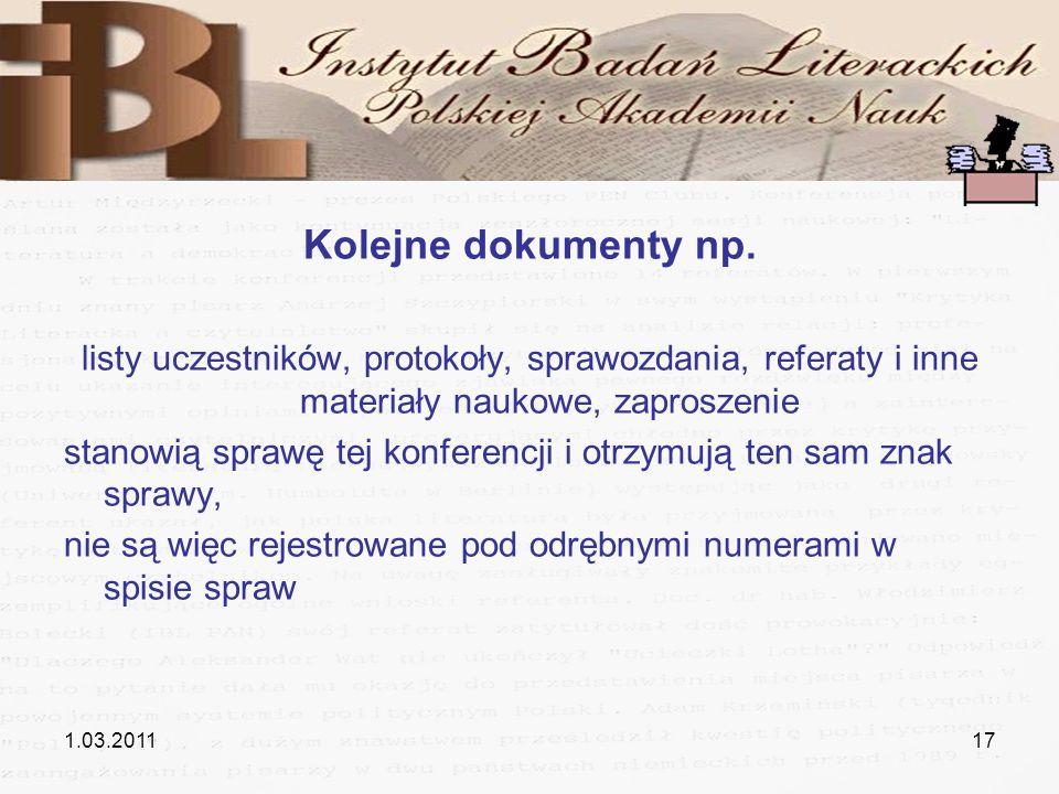 1.03.201117 Kolejne dokumenty np. listy uczestników, protokoły, sprawozdania, referaty i inne materiały naukowe, zaproszenie stanowią sprawę tej konfe