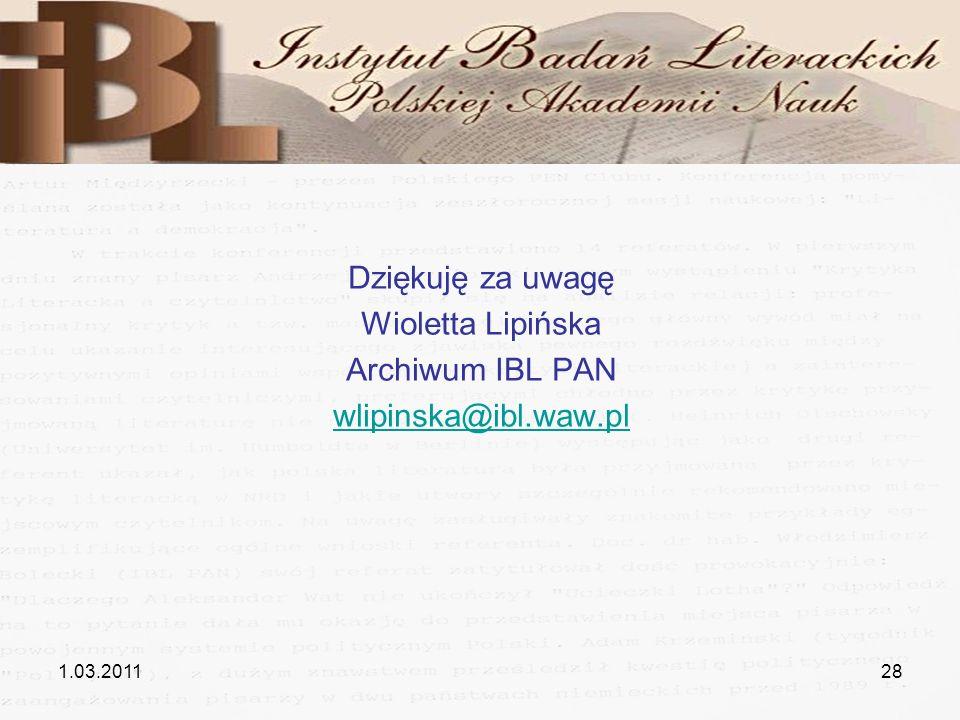 1.03.201128 Dziękuję za uwagę Wioletta Lipińska Archiwum IBL PAN wlipinska@ibl.waw.pl