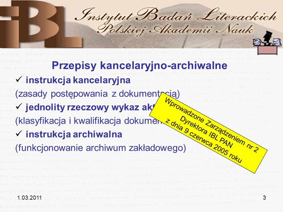 1.03.20113 Przepisy kancelaryjno-archiwalne instrukcja kancelaryjna (zasady postępowania z dokumentacją) jednolity rzeczowy wykaz akt (klasyfikacja i