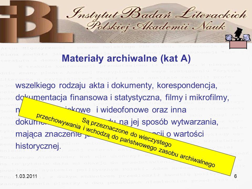 6 Materiały archiwalne (kat A) wszelkiego rodzaju akta i dokumenty, korespondencja, dokumentacja finansowa i statystyczna, filmy i mikrofilmy, nagrani