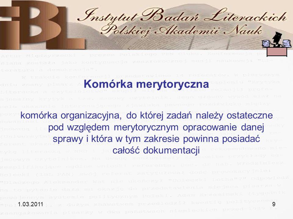 1.03.20119 Komórka merytoryczna komórka organizacyjna, do której zadań należy ostateczne pod względem merytorycznym opracowanie danej sprawy i która w
