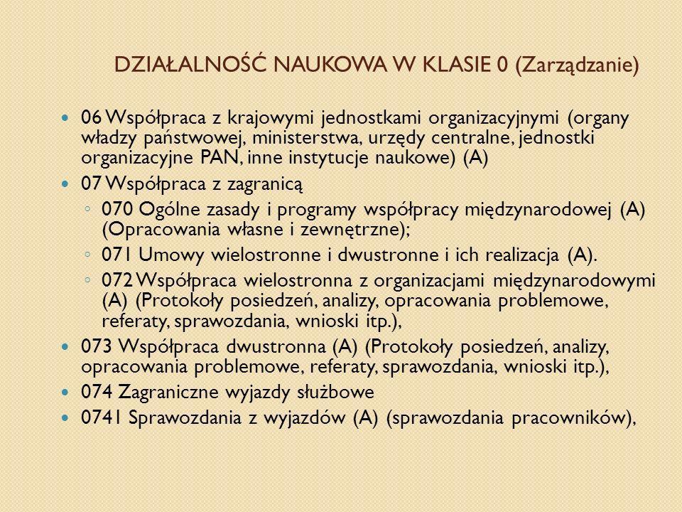 DZIAŁALNOŚĆ NAUKOWA W KLASIE 0 (Zarządzanie) 06 Współpraca z krajowymi jednostkami organizacyjnymi (organy władzy państwowej, ministerstwa, urzędy cen