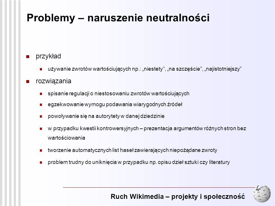 Ruch Wikimedia – projekty i społeczność 16 Problemy – naruszenie neutralności przykład używanie zwrotów wartościujących np.: niestety, na szczęście, n