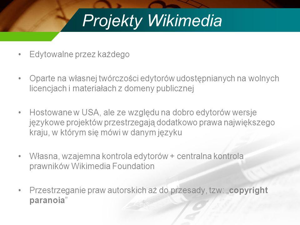 Projekty Wikimedia Edytowalne przez każdego Oparte na własnej twórczości edytorów udostępnianych na wolnych licencjach i materiałach z domeny publiczn