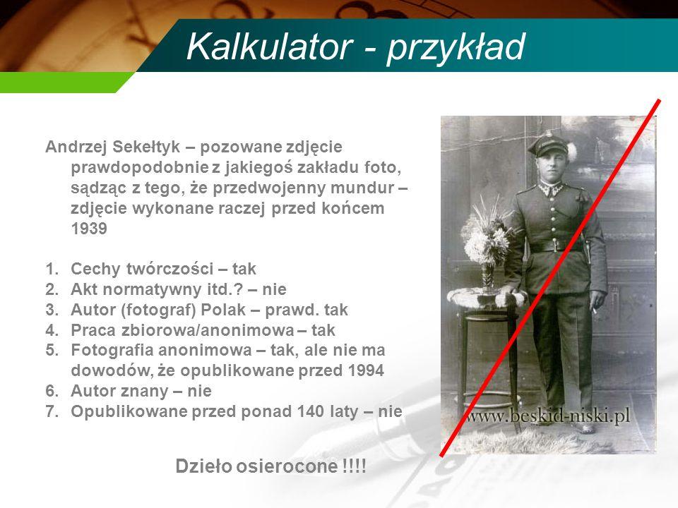 Kalkulator - przykład Andrzej Sekełtyk – pozowane zdjęcie prawdopodobnie z jakiegoś zakładu foto, sądząc z tego, że przedwojenny mundur – zdjęcie wyko