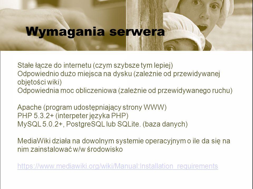 Download i instalacja Ściągamy na dysk plik instalacyjny: https://www.mediawiki.org/wiki/Download Rozpakowujemy plik (na własnym komputerze (używając np.