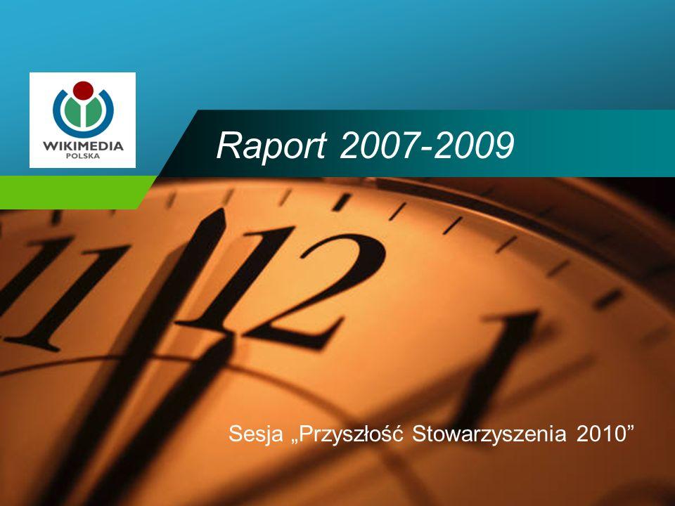 Company LOGO Raport 2007-2009 Sesja Przyszłość Stowarzyszenia 2010