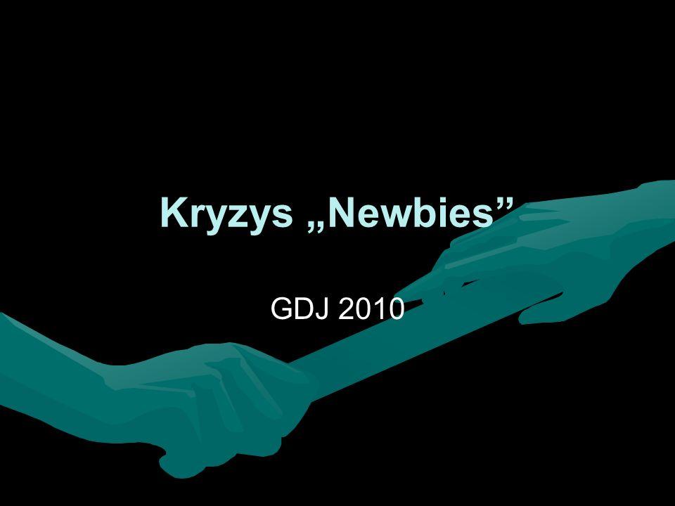 Kryzys Newbies GDJ 2010