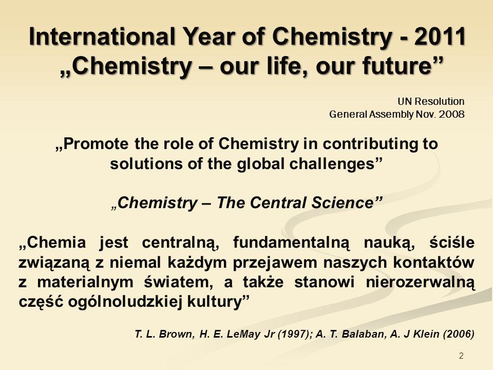 3 Chemia jest lingua franca medycyny i biologii Arthur Kornberg Życie to tylko chemia, w istocie mały przykład chemii na pojedynczej planecie świata A.