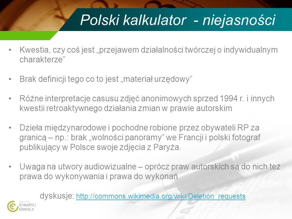 Polski kalkulator - niejasności Kwestia, czy coś jest przejawem działalności twórczej o indywidualnym charakterze Brak definicji tego co to jest mater