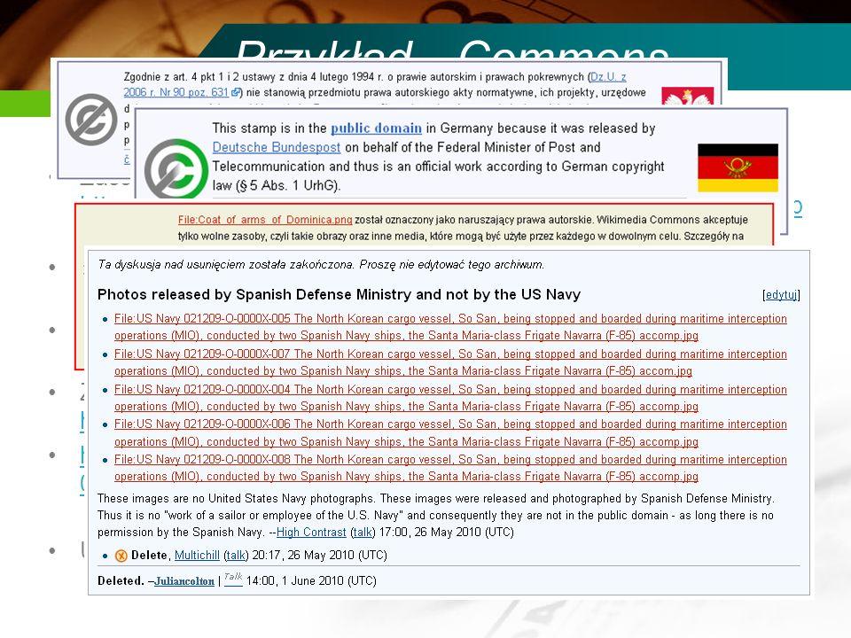 Przykład - Commons Zasady dla PD: http://commons.wikimedia.org/wiki/Public_domain#Material_in_the_p ublic_domain http://commons.wikimedia.org/wiki/Pub