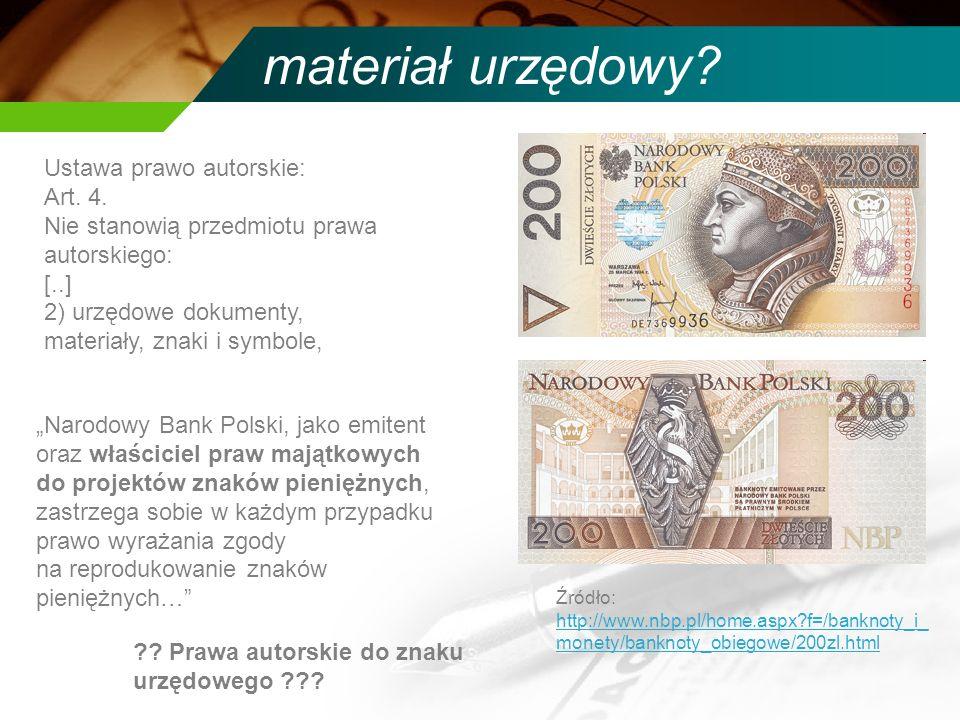 materiał urzędowy? Narodowy Bank Polski, jako emitent oraz właściciel praw majątkowych do projektów znaków pieniężnych, zastrzega sobie w każdym przyp