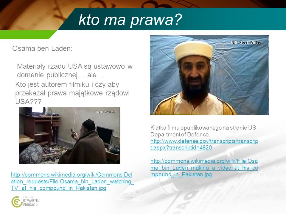 kto ma prawa? Osama ben Laden: Klatka filmu opublikowanego na stronie US Department of Defence. http://www.defense.gov/transcripts/transcrip t.aspx?tr