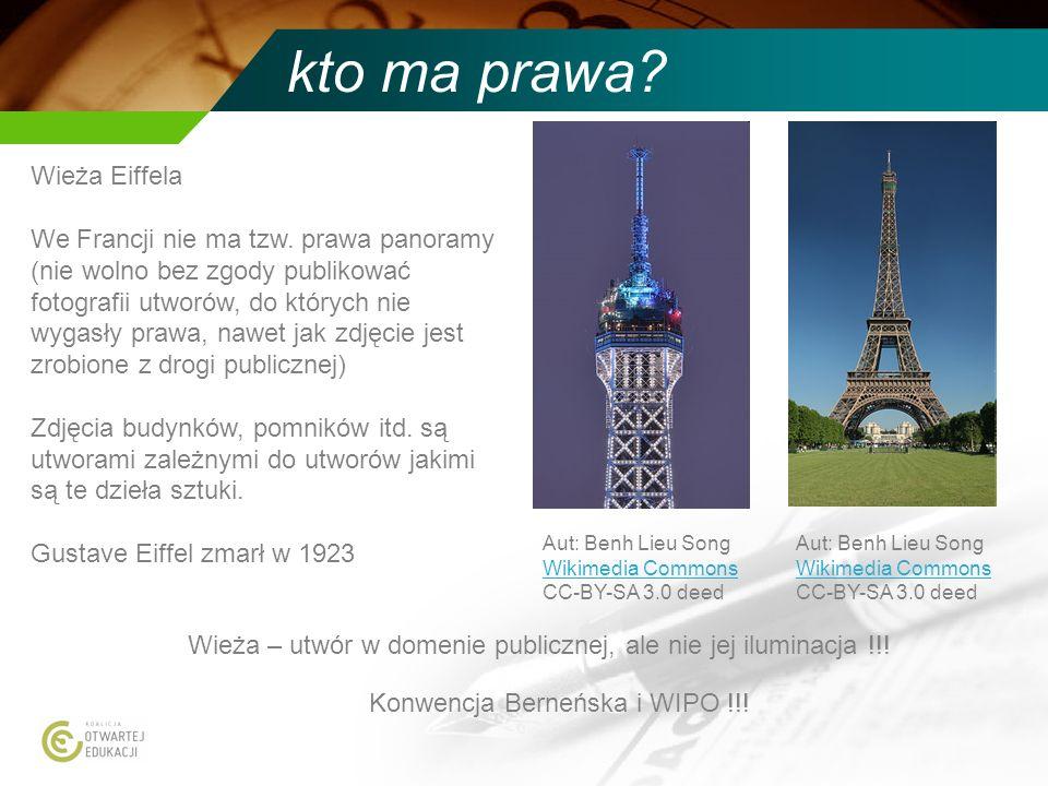 kto ma prawa? Wieża Eiffela We Francji nie ma tzw. prawa panoramy (nie wolno bez zgody publikować fotografii utworów, do których nie wygasły prawa, na