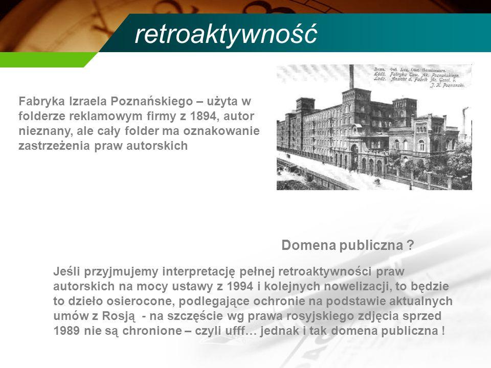 retroaktywność Fabryka Izraela Poznańskiego – użyta w folderze reklamowym firmy z 1894, autor nieznany, ale cały folder ma oznakowanie zastrzeżenia pr
