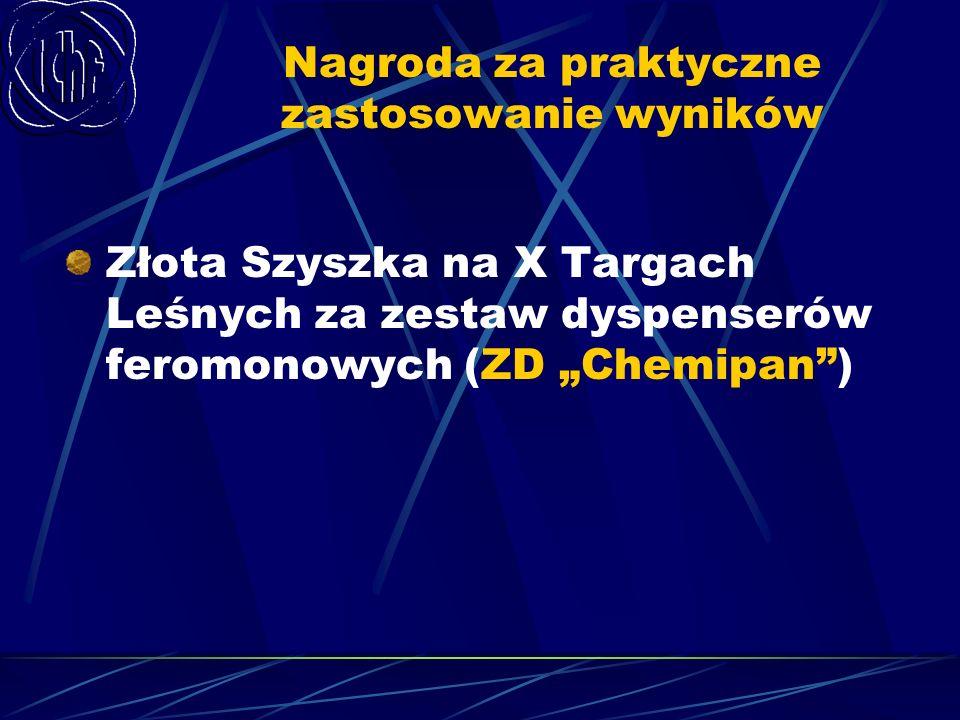 Nagroda za praktyczne zastosowanie wyników Złota Szyszka na X Targach Leśnych za zestaw dyspenserów feromonowych (ZD Chemipan)