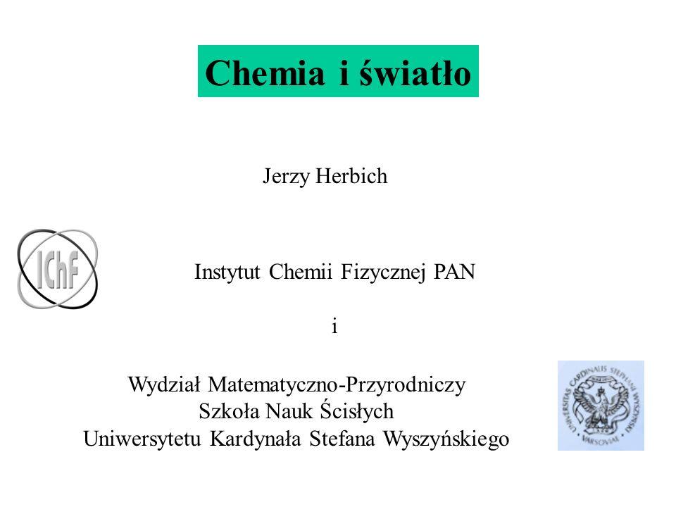 Fotochemia Fotosynteza: n H 2 O + n CO 2 C n H 2n O n + n O 2 Proces widzenia Równowagi kwas-zasada a mutacje w procesie replikacji genów Terapia fotodynamiczna Spektroskopia h, chlorofil