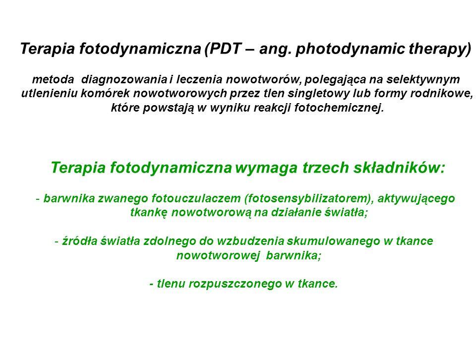 Terapia fotodynamiczna (PDT – ang. photodynamic therapy) metoda diagnozowania i leczenia nowotworów, polegająca na selektywnym utlenieniu komórek nowo