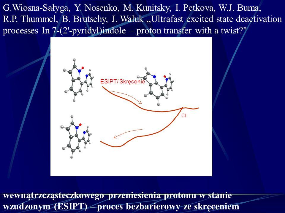 G.Wiosna-Sałyga, Y. Nosenko, M. Kunitsky, I. Petkova, W.J. Buma, R.P. Thummel, B. Brutschy, J. Waluk Ultrafast excited state deactivation processes In