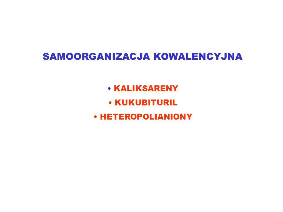 SAMOORGANIZACJA KOWALENCYJNA KALIKSARENY KUKUBITURIL HETEROPOLIANIONY
