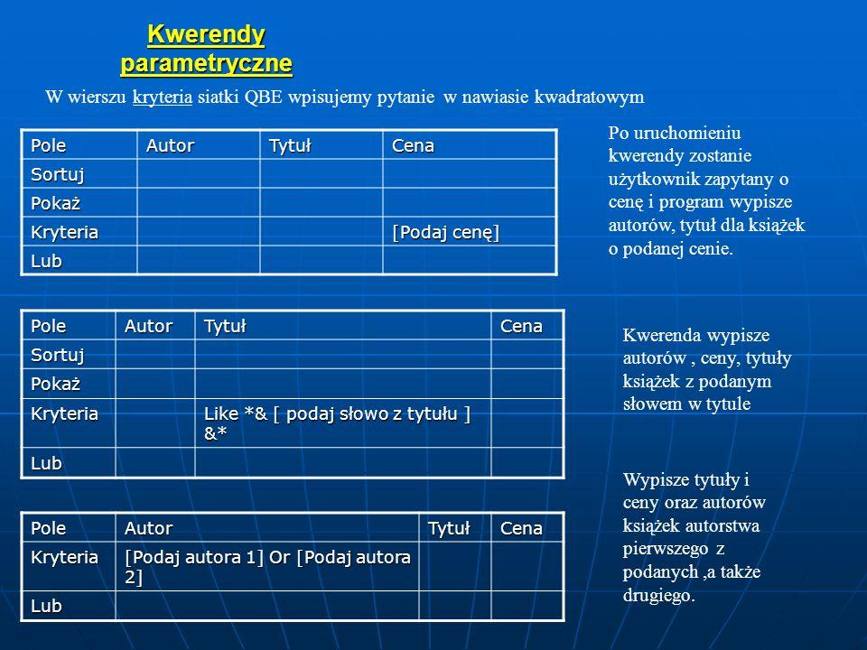Kwerendy obliczeniowe PoleAutorCena Czy lektura Podatek : [cena]* 0,07 Tabela Sortuj Pokaż KryteriaPrawda Lub Przykłady: wiek : Year(Date()) - Year([Data urodzenia]) - oblicza wiek osoby, gdzie [Data urodzenia] jest nazwą pola z tabeli czytelnicy Różne_podatki : iif ([Czy lektura]=prawda ; [Cena ]*0,07 ; [Cena]*0,22) Oblicza podatek 7% z ceny dla lektur, a 22% dla książek które nie są lekturami Imię i naz : [Imie]& &[Nazwisko] Tworzy nowe pole z imieniem i nazwiskiem oddzielonymi spacją W wierszu Pole siatki QBE wpisujemy nową nazwę pola : wyrażenie do obliczenia Kwerenda podaje autora, cenę i oblicza podatek, dla książek które są lekturami, pola podatek w tabeli z danymi nie było.