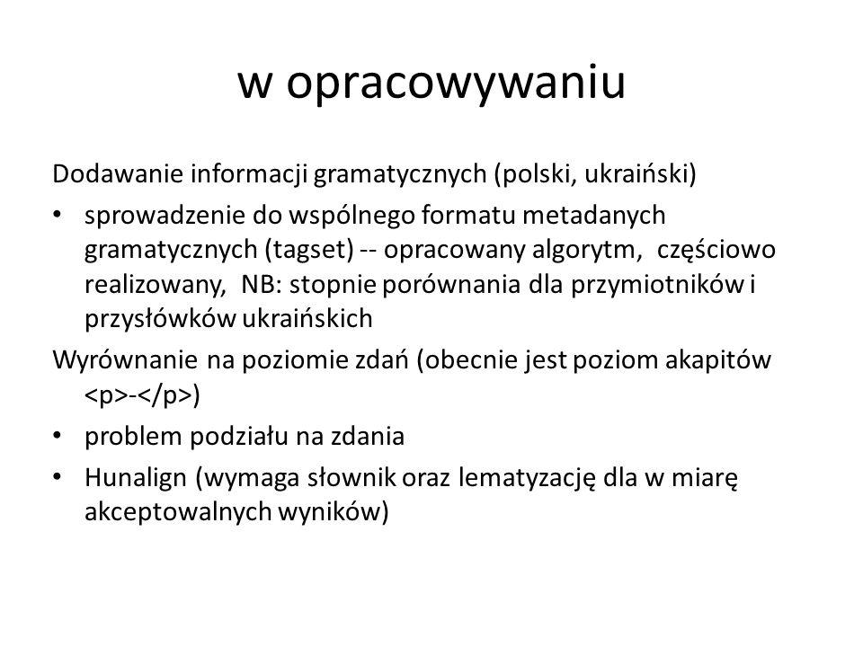 w opracowywaniu Dodawanie informacji gramatycznych (polski, ukraiński) sprowadzenie do wspólnego formatu metadanych gramatycznych (tagset) -- opracowa