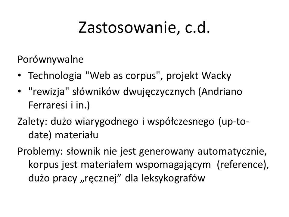 Zastosowanie, c.d. Porównywalne Technologia