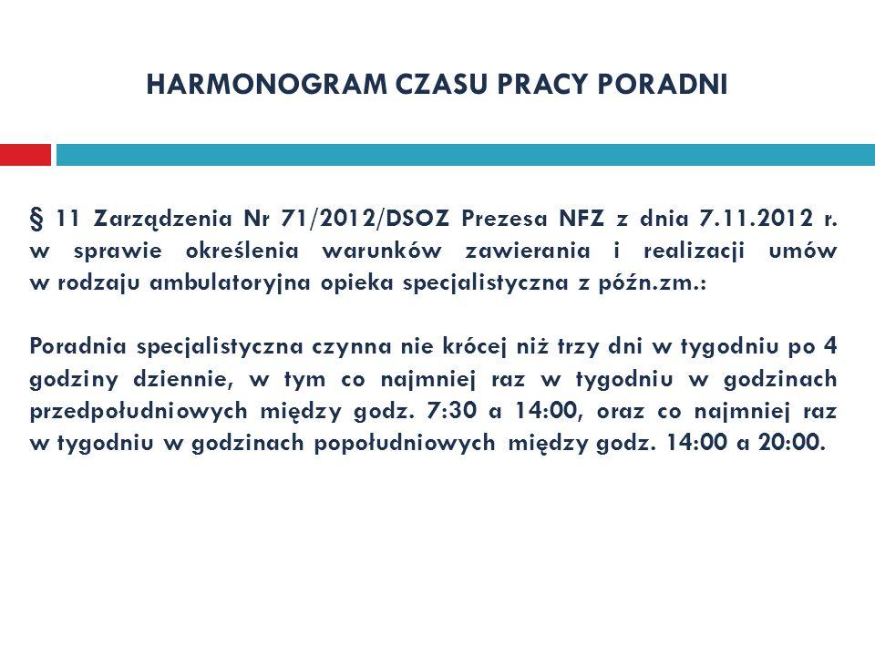 § 11 Zarządzenia Nr 71/2012/DSOZ Prezesa NFZ z dnia 7.11.2012 r. w sprawie określenia warunków zawierania i realizacji umów w rodzaju ambulatoryjna op
