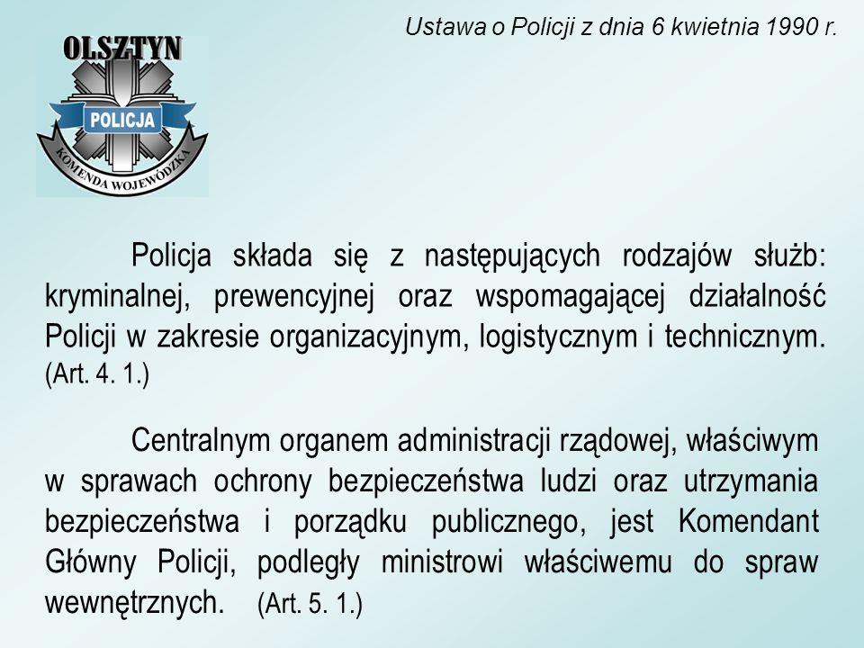 Policja składa się z następujących rodzajów służb: kryminalnej, prewencyjnej oraz wspomagającej działalność Policji w zakresie organizacyjnym, logisty