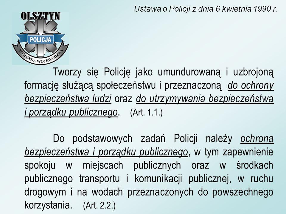 Tworzy się Policję jako umundurowaną i uzbrojoną formację służącą społeczeństwu i przeznaczoną do ochrony bezpieczeństwa ludzi oraz do utrzymywania be