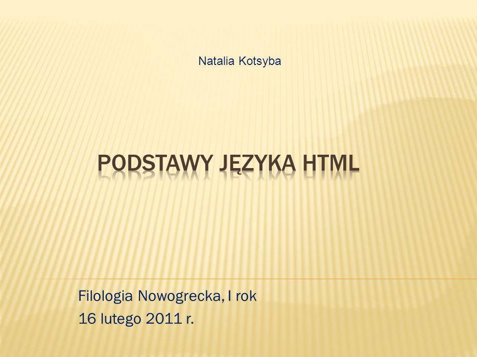 Filologia Nowogrecka, I rok 16 lutego 2011 r. Natalia Kotsyba