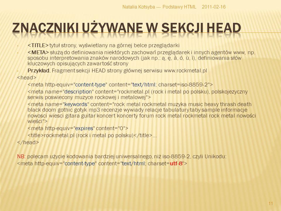 tytuł strony, wyświetlany na górnej belce przeglądarki służą do definiowania niektórych zachowań przeglądarek i innych agentów www, np.
