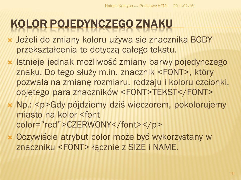 Jeżeli do zmiany koloru używa sie znacznika BODY przekształcenia te dotyczą całego tekstu.