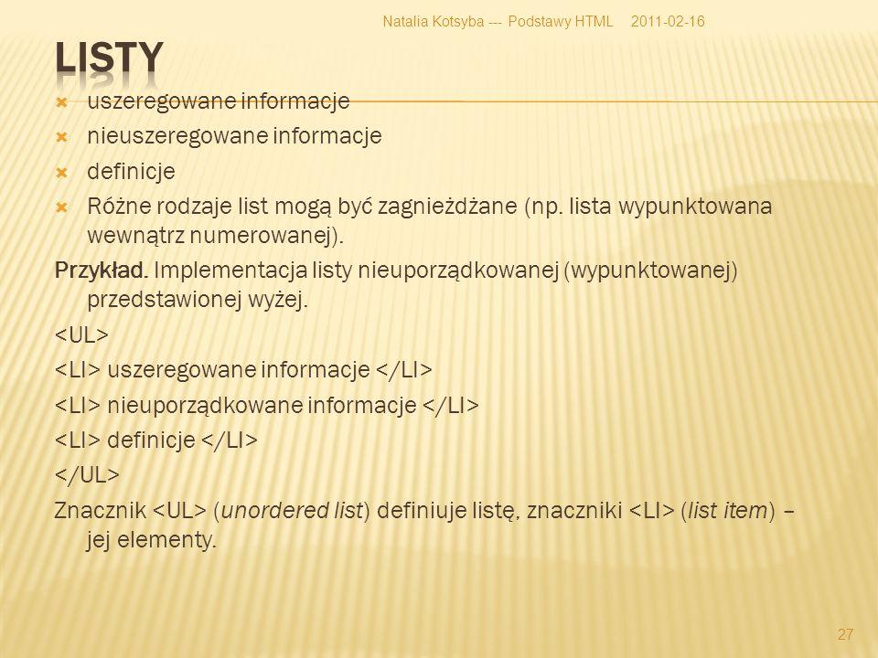 uszeregowane informacje nieuszeregowane informacje definicje Różne rodzaje list mogą być zagnieżdżane (np.