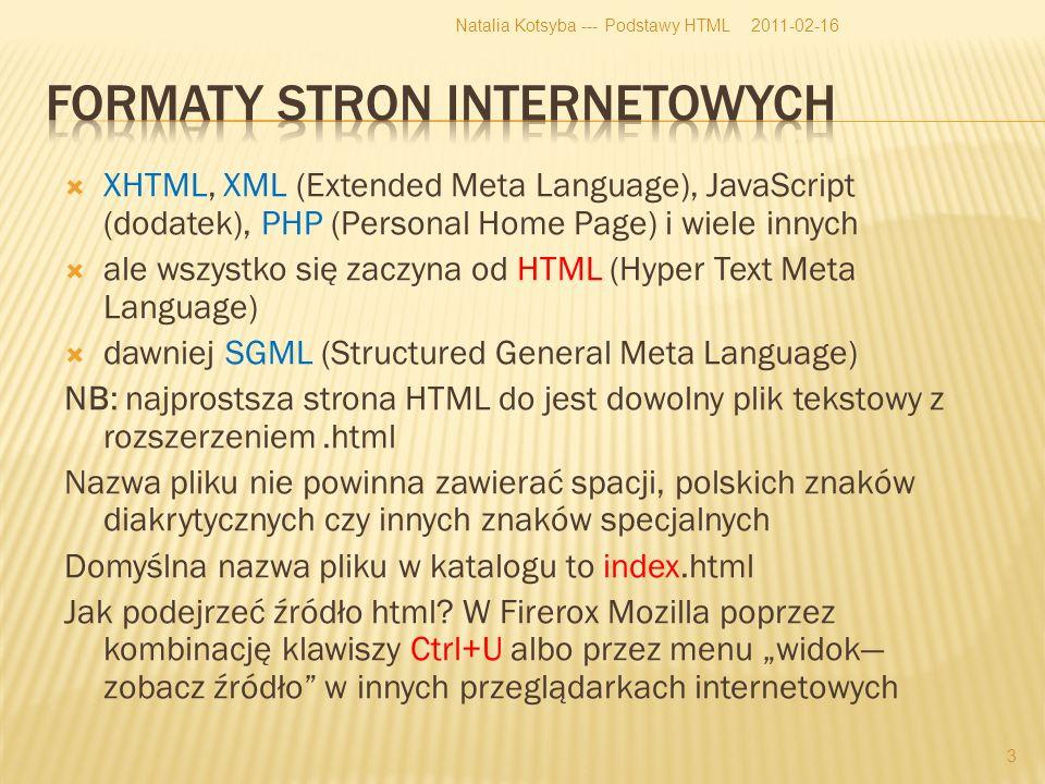 XHTML, XML (Extended Meta Language), JavaScript (dodatek), PHP (Personal Home Page) i wiele innych ale wszystko się zaczyna od HTML (Hyper Text Meta Language) dawniej SGML (Structured General Meta Language) NB: najprostsza strona HTML do jest dowolny plik tekstowy z rozszerzeniem.html Nazwa pliku nie powinna zawierać spacji, polskich znaków diakrytycznych czy innych znaków specjalnych Domyślna nazwa pliku w katalogu to index.html Jak podejrzeć źródło html.