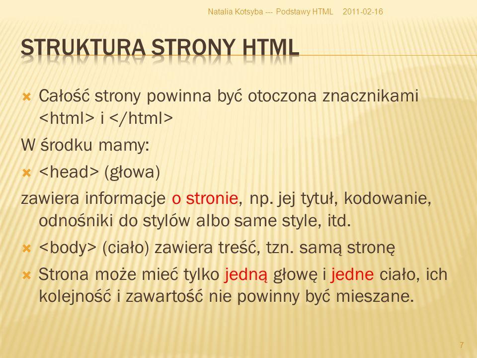 Całość strony powinna być otoczona znacznikami i W środku mamy: (głowa) zawiera informacje o stronie, np.