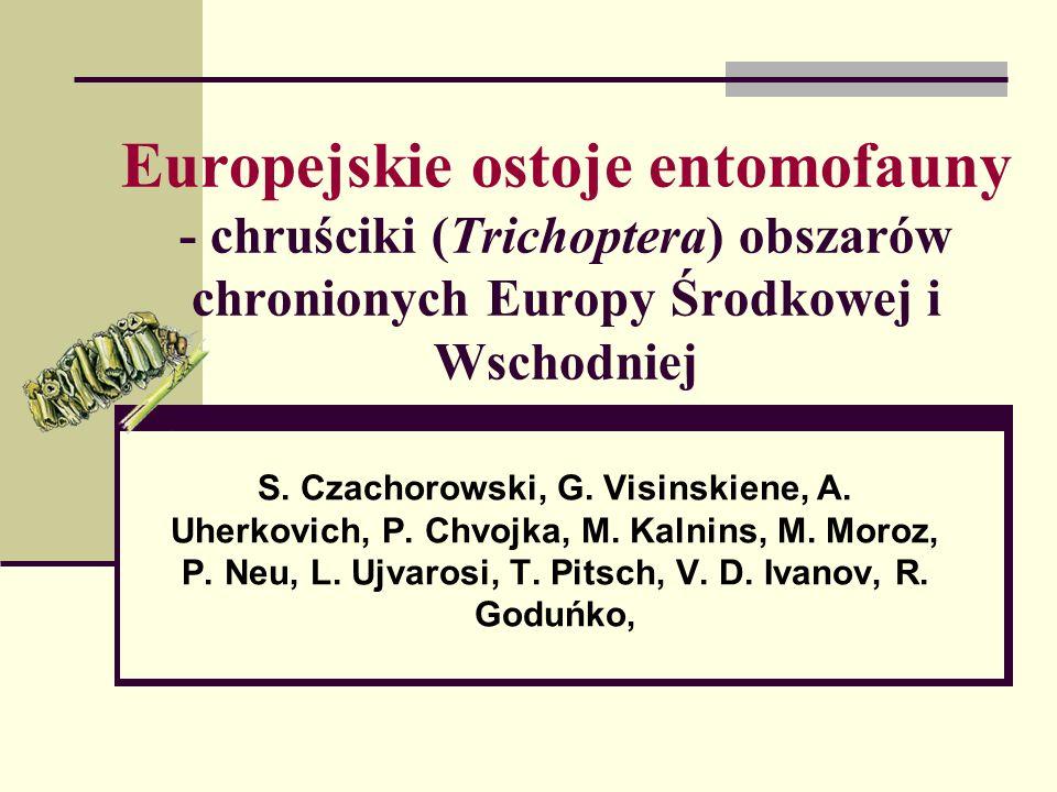 Europejskie ostoje entomofauny - chruściki (Trichoptera) obszarów chronionych Europy Środkowej i Wschodniej S.