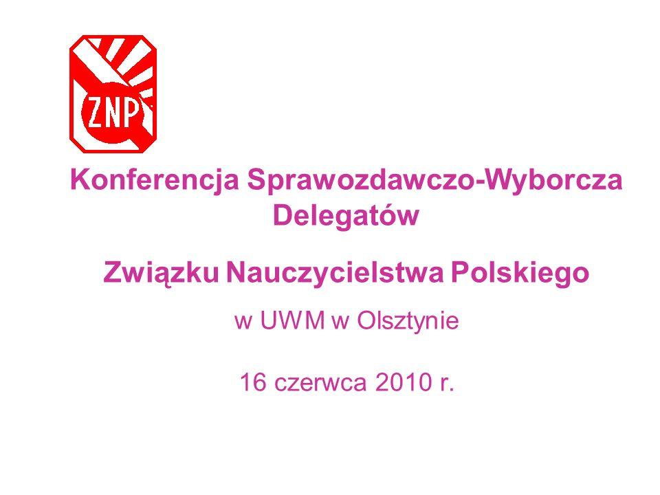 Konferencja Sprawozdawczo-Wyborcza Delegatów Związku Nauczycielstwa Polskiego w UWM w Olsztynie 16 czerwca 2010 r.