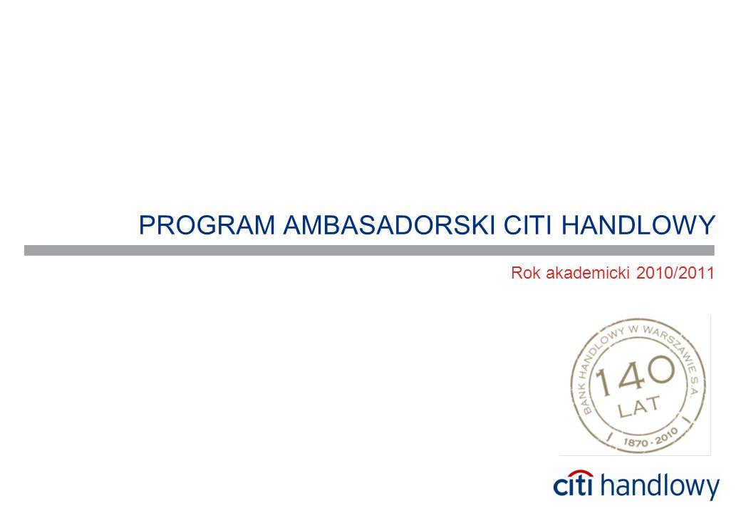 PROGRAM AMBASADORSKI CITI HANDLOWY Rok akademicki 2010/2011