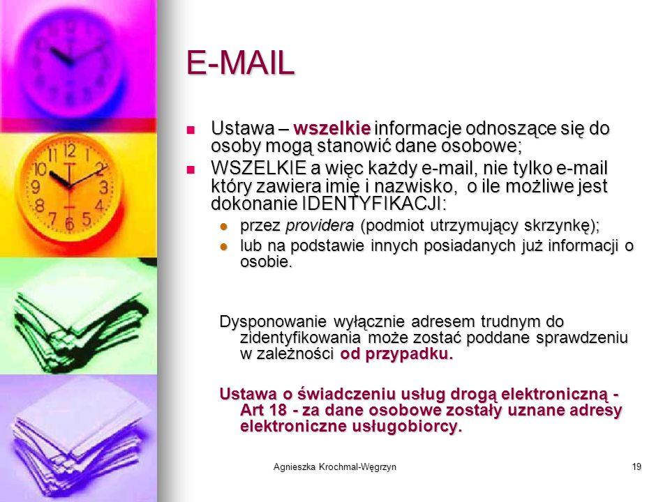 Agnieszka Krochmal-Węgrzyn19 E-MAIL Ustawa – wszelkie informacje odnoszące się do osoby mogą stanowić dane osobowe; Ustawa – wszelkie informacje odnos