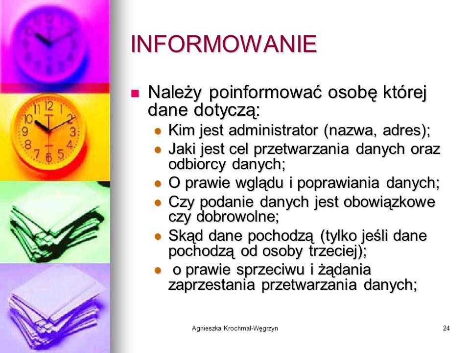 Agnieszka Krochmal-Węgrzyn24 INFORMOWANIE Należy poinformować osobę której dane dotyczą: Należy poinformować osobę której dane dotyczą: Kim jest admin