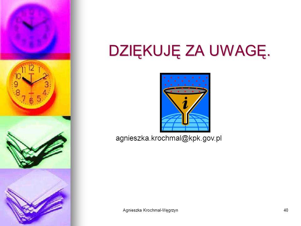 Agnieszka Krochmal-Węgrzyn40 DZIĘKUJĘ ZA UWAGĘ. agnieszka.krochmal@kpk.gov.pl