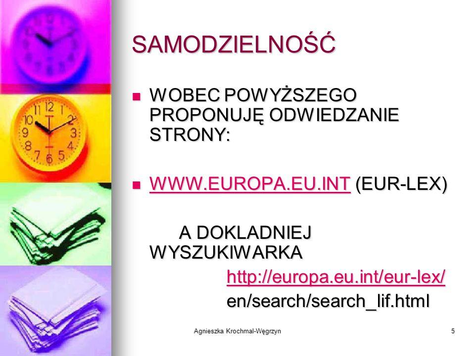 Agnieszka Krochmal-Węgrzyn16 STOSUNKI MIĘDZYNARODOWE Przekazanie danych do państwa trzeciego (poza członkowskimi UE) jest możliwe tylko wtedy gdy zostanie zapewniony ADEKWATNY poziom ochrony; Przekazanie danych do państwa trzeciego (poza członkowskimi UE) jest możliwe tylko wtedy gdy zostanie zapewniony ADEKWATNY poziom ochrony; zasady bezpiecznej przystani (dialog UE a USA):zasady bezpiecznej przystani (dialog UE a USA): Pawo jednostki do uzyskania info o celu prztwarzania; Pawo jednostki do uzyskania info o celu prztwarzania; Prawo wycofania się; Prawo wycofania się; Ograniczone możliwości przetwarzania; Ograniczone możliwości przetwarzania; Zapewnienie bezpieczeństwa; Zapewnienie bezpieczeństwa; Środki dotyczące egzekwowania prawa.