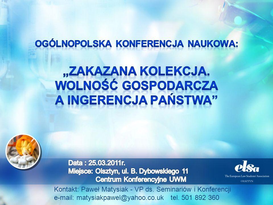 Kontakt: Paweł Matysiak - VP ds. Seminariów i Konferencji e-mail: matysiakpawel@yahoo.co.uk tel. 501 892 360