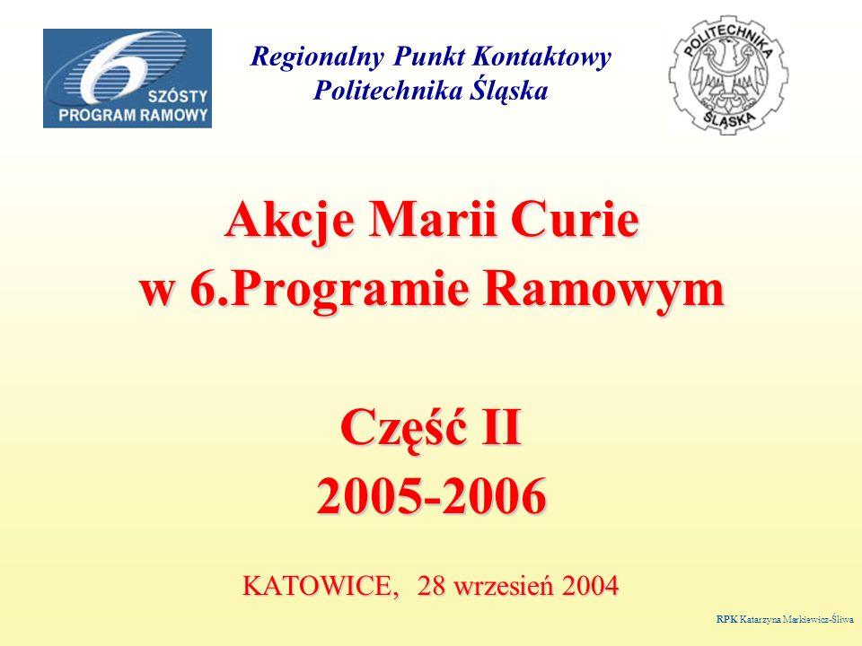 Regionalny Punkt Kontaktowy Politechnika Śląska Marie Curie Excellence Awards dla najwybitniejszych badaczy, którzy w przeszłości korzystali przez okres co najmniej 12 miesięcy z programów szkoleniowych i stypendialnych Unii Europejskiej co roku przyznawanych będzie 5 nagród po 50 tys euro każda Marie Curie Chairs zachęcają do obejmowania przez najlepszych uczonych stanowisk wykładowców w dziedzinach istotnych z europejskiego punktu widzenia w instytucjach krajów członkowskich lub stowarzyszonych naukowcy każdej narodowości kontrakt na okres do 3 lat, możliwy krótszy od 1 roku naukowiec ma prowadzić zajęcia dla studentów, doktorantów; nadzorować prace naukowe, magisterskie, doktorskie; może prowadzić badania RPK Katarzyna Markiewicz-Śliwa